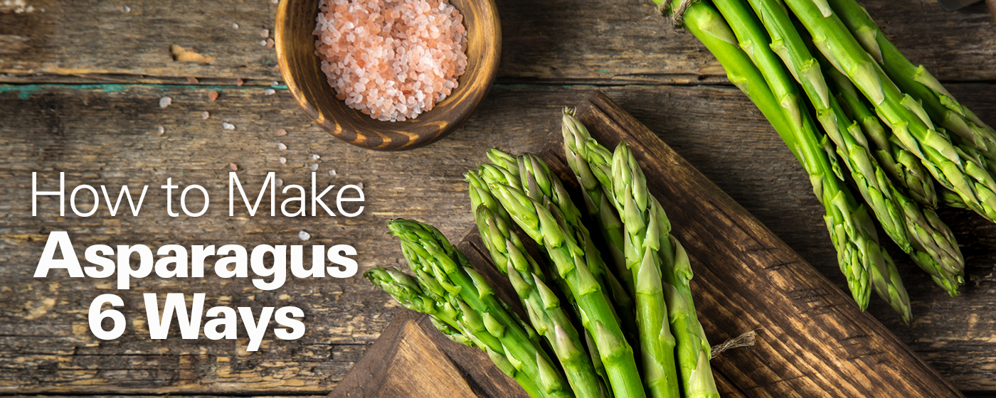 How to Make Asparagus 6 Ways