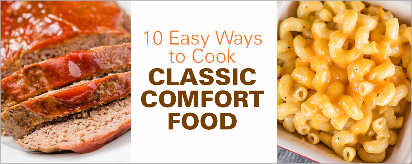10 Easy Ways to Cook Classic Comfort Food