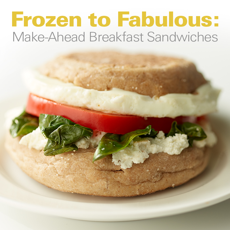 Mobile - Frozen to Fabulous: Make-Ahead Breakfast Sandwiches
