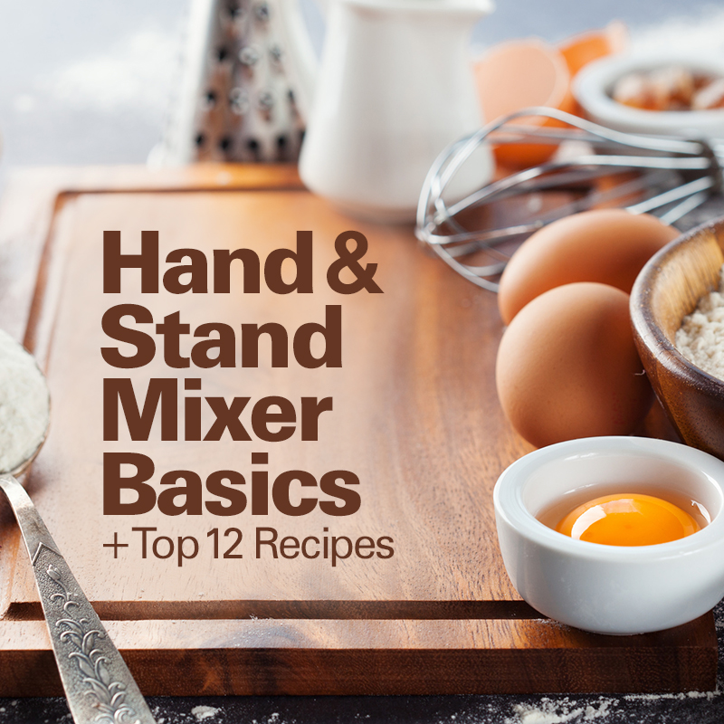 Mobile - Top 12 Hand Mixer Recipes + Mixer Basics