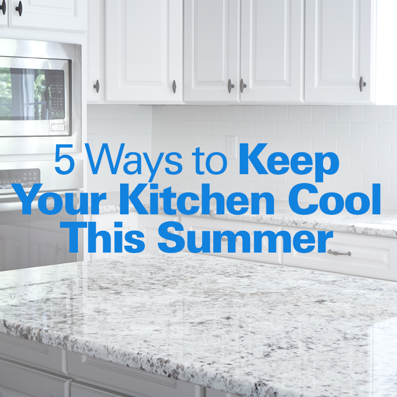 Mobile - 5 Ways to Keep Your Kitchen Cool This Summer
