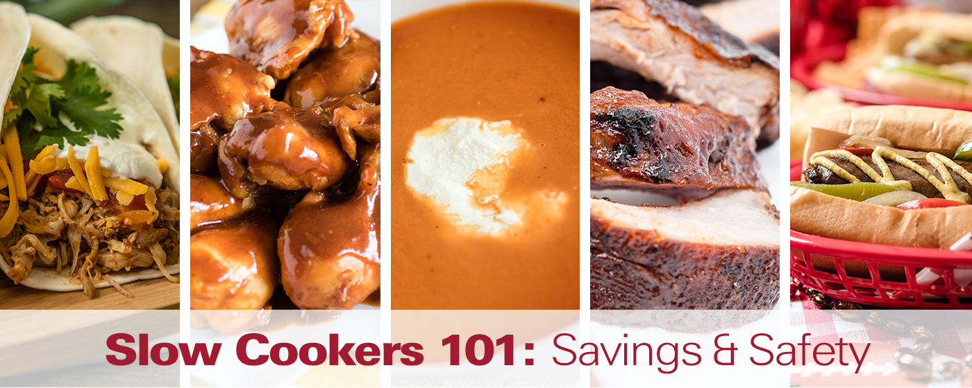 Slow Cookers 101: Savings & Safety