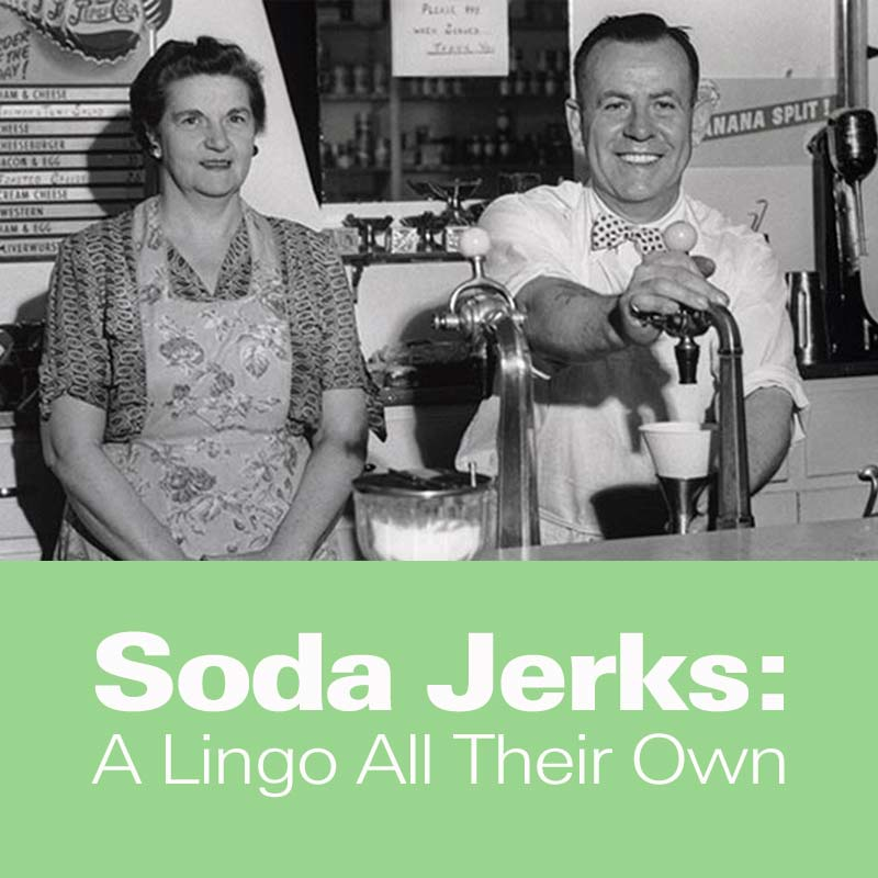 Mobile - Soda Jerks: A Lingo All Their Own