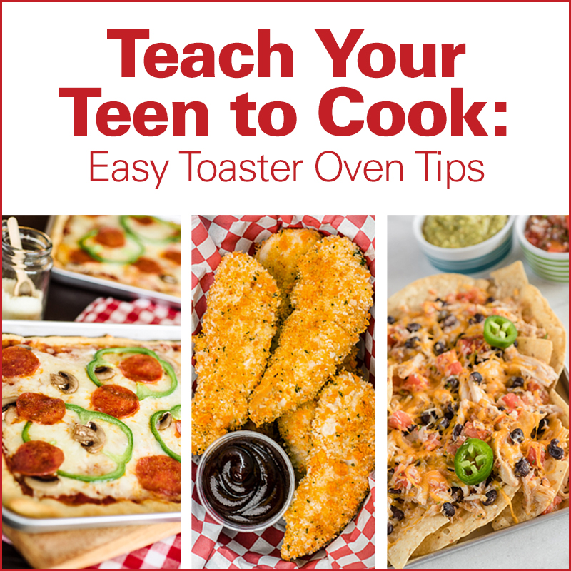 Teach Your Teen to Cook: Easy Toaster Oven Tips