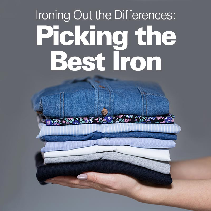 The Ultimate Ironing Guide: Picking the Best Iron