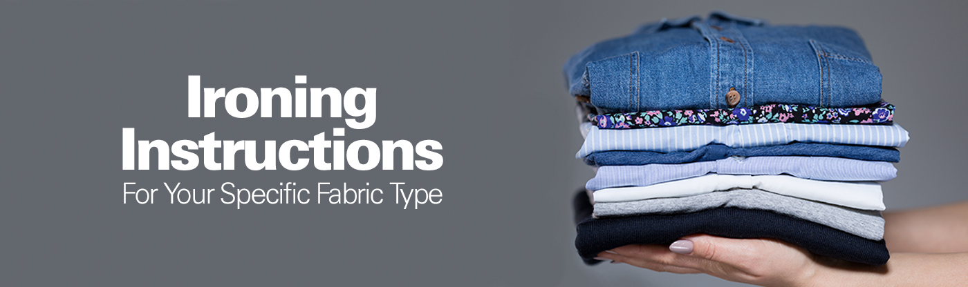 Ultimate Ironing Guide:Ironing Instructions for Your Specific Fabric Type