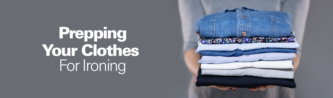 Prepping Your Clothes For Ironing