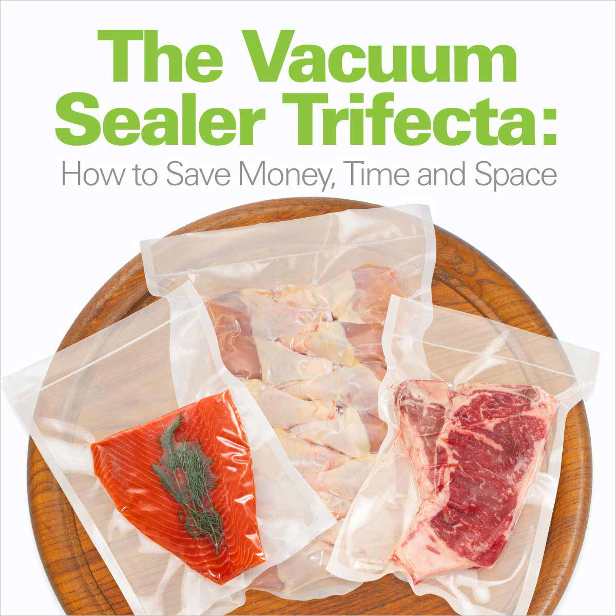 Mobile - The Vacuum Sealer Trifecta: How to Save