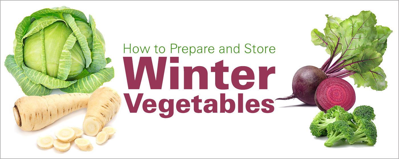 How to Prepare and Store Winter Vegetables
