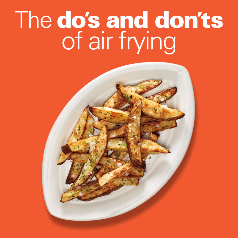 The Do's and Don'ts of Air Frying