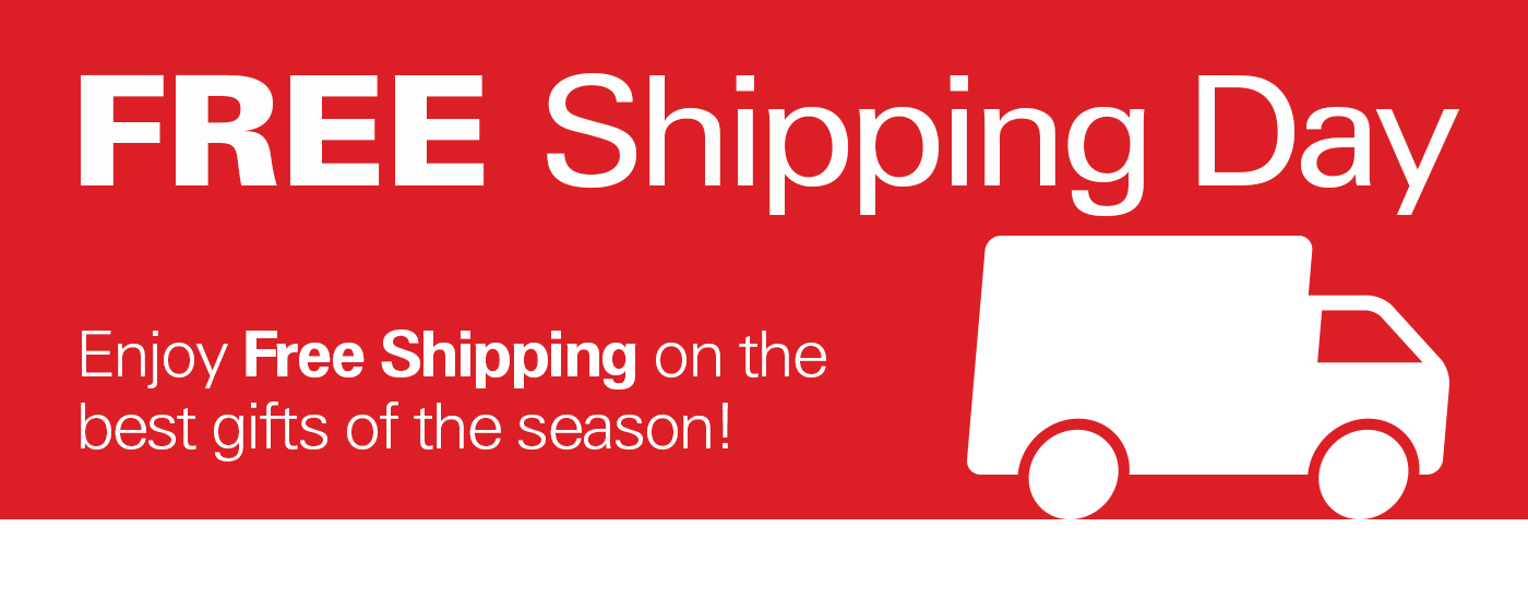 Free Shipping Day - Enjoy free shipping on the best gifts of the season!