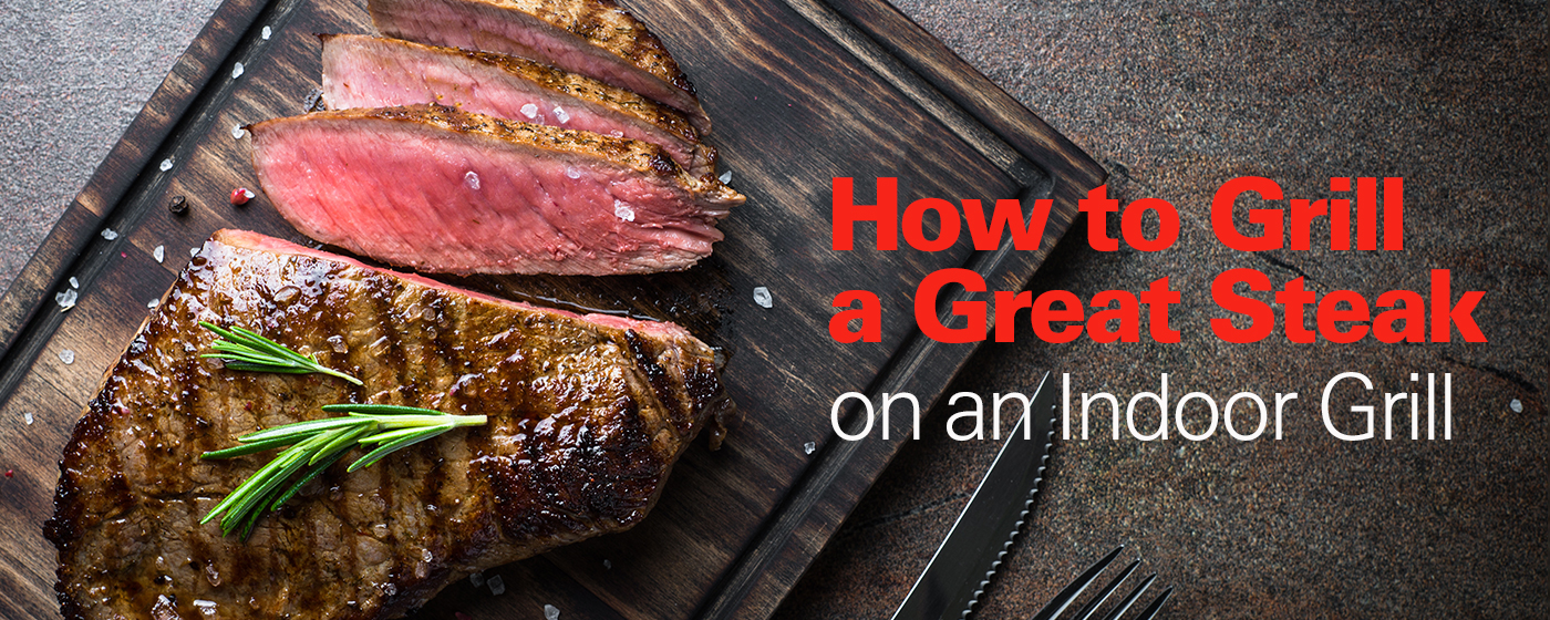 How to Grill a Great Steak on an Indoor Grill
