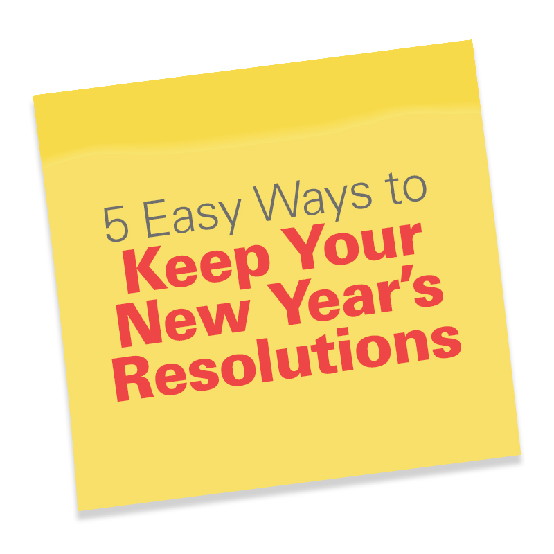 5 Easy Ways to Keep Your New Year