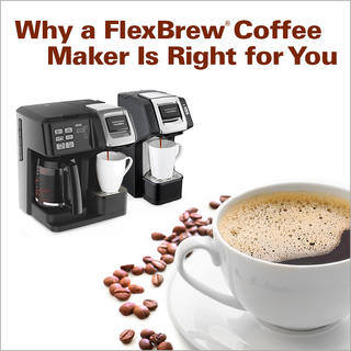 Why a FlexBrew® Coffee Maker Is Right for You