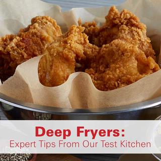 Deep Fryers: Expert Tips From Our Test Kitchen