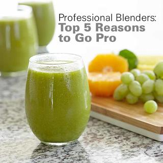 Professional Blenders: Top 5 Reasons to Go Pro
