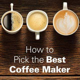 How to Pick the Best Coffee Maker