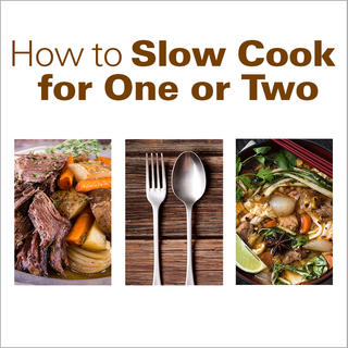 How to Slow Cook for One or Two