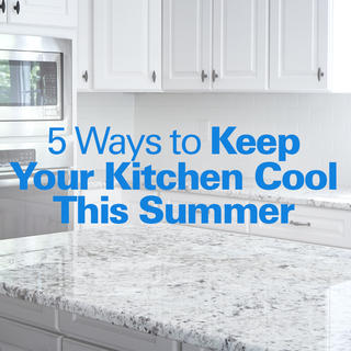 5 Ways to Keep Your Kitchen Cool This Summer