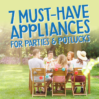 7 Must-Have Appliances for Parties & Potlucks