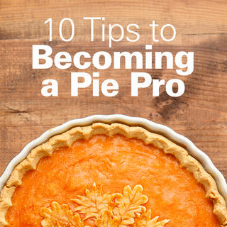 10 Tips to Becoming a Pie Pro