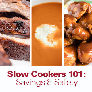 Slow Cookers 101: Safety & Savings