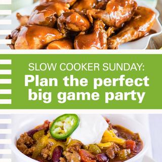 Slow Cooker Sunday: Plan the Perfect Big Game Party