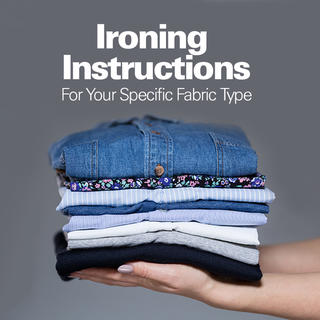 The Ultimate Ironing Guide: Ironing Instructions for Your Specific Fabric Type